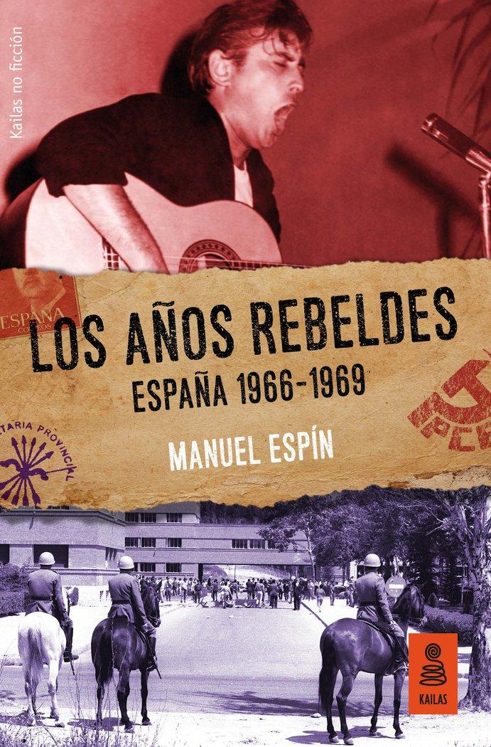 Años rebeldes: españa 1966-69,los