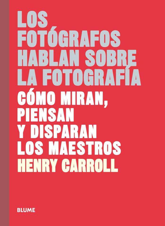 Fotografos hablan sobre la fotografia