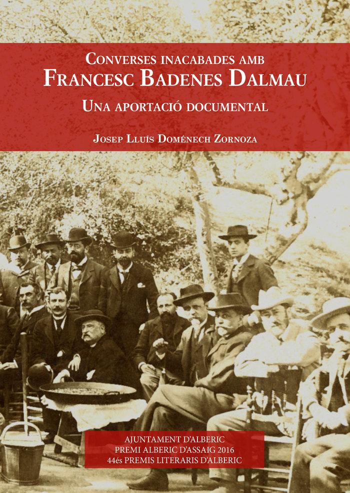 Converses inacabades amb francesc badenes dalmau