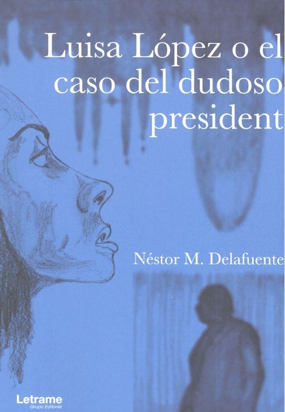 Luisa lopez o el caso del dudoso president