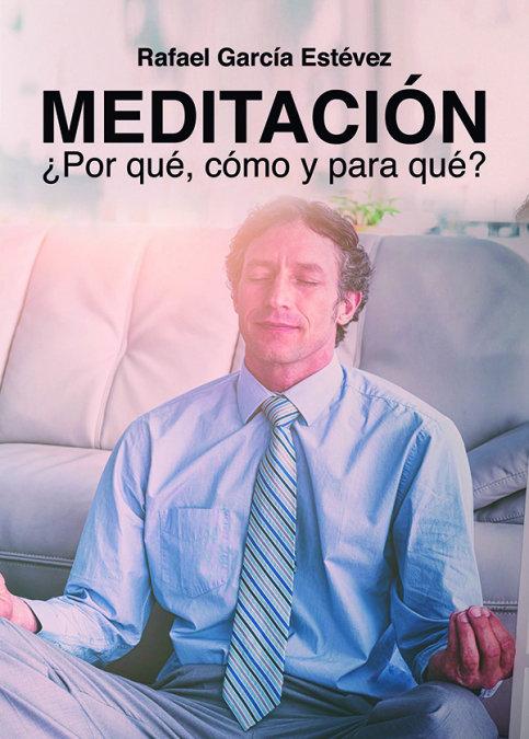 Meditacion por que como y para que