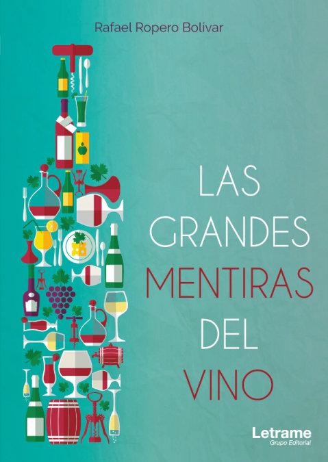 Grandes mentiras del vino,las