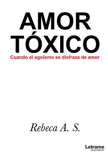 Amor toxico cuando el egoismo se disfraza de amor