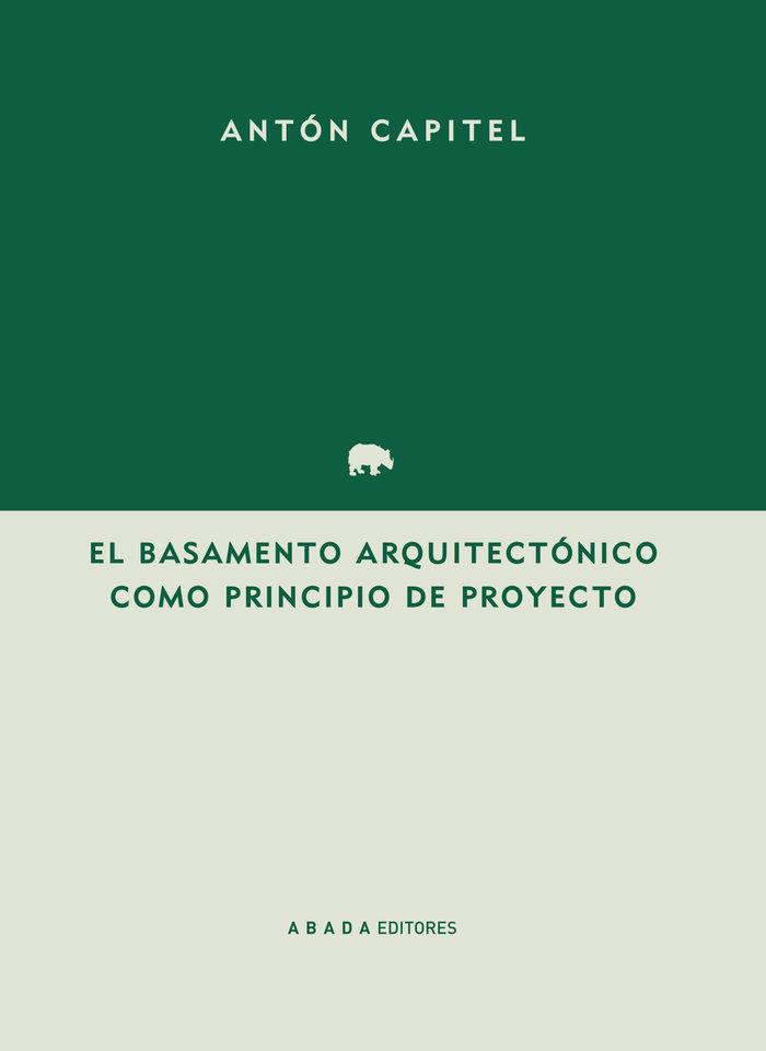 Basamento arquitectonico como principio del proyecto,el