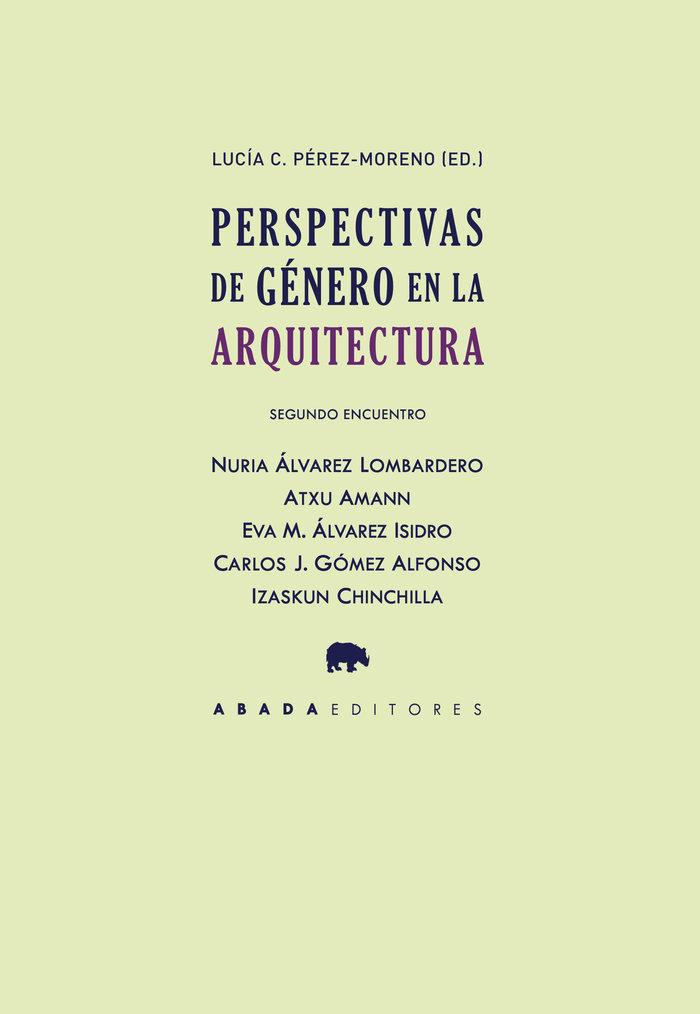 Perspectivas de genero en la arquitectura. segundo encuentro