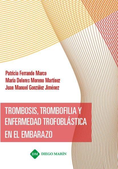 Trombosis, trombofilia y enfermedad trofoblastica en el emba