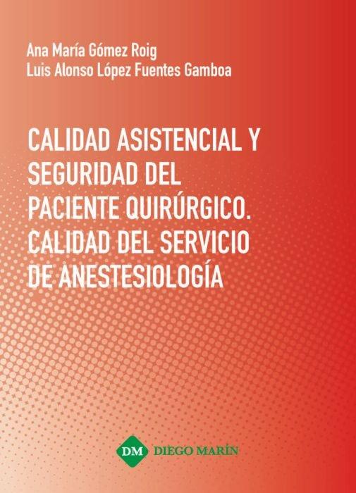 Calidad asistencial y seguridad del paciente quirurgico. cal