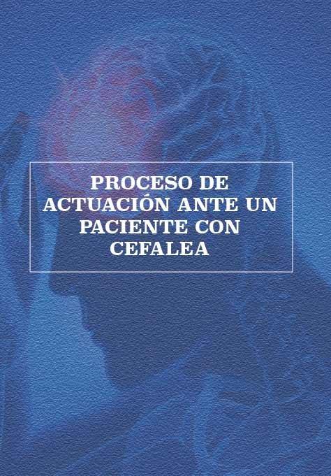 Proceso de actuacion ante un paciente con cefalea