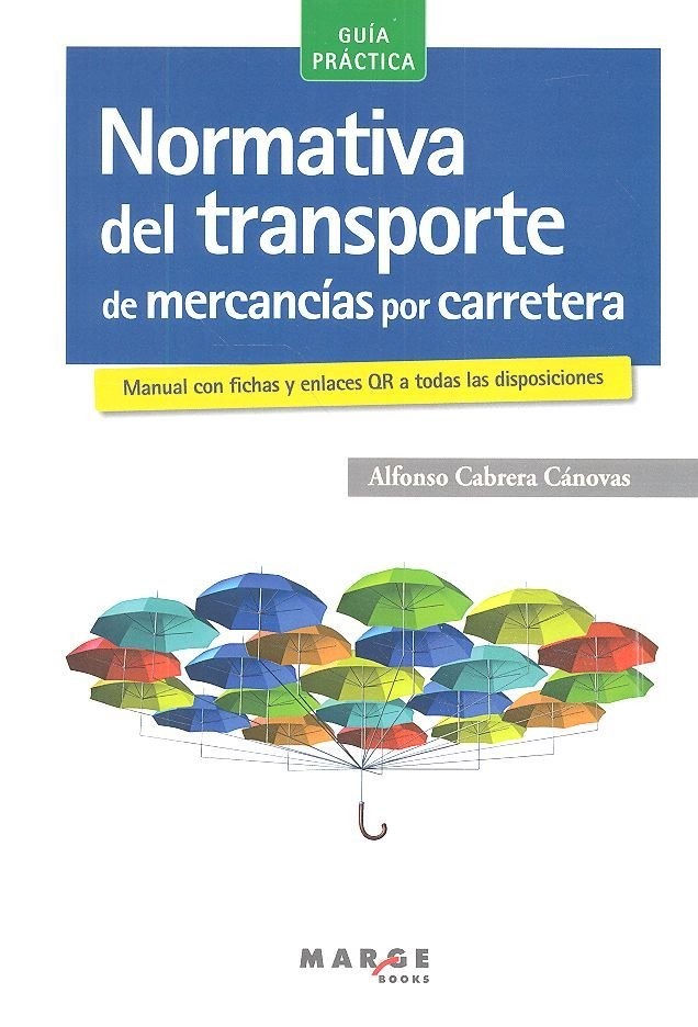 Guia practica normativa del transpote mercancias por carret