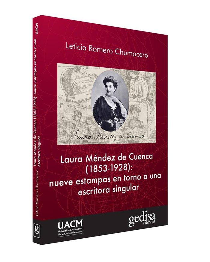 Laura mendez de cuenca (1853-1928): nueve estampas en torno