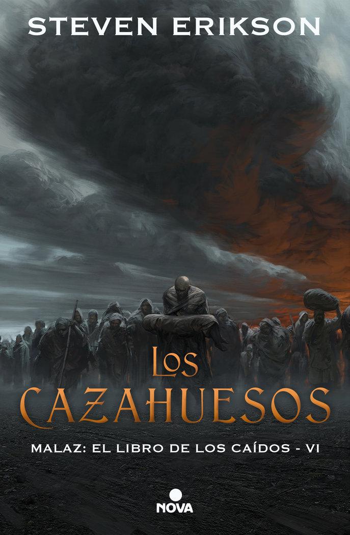 Cazahuesos (malaz: el libro de los caidos 6),los