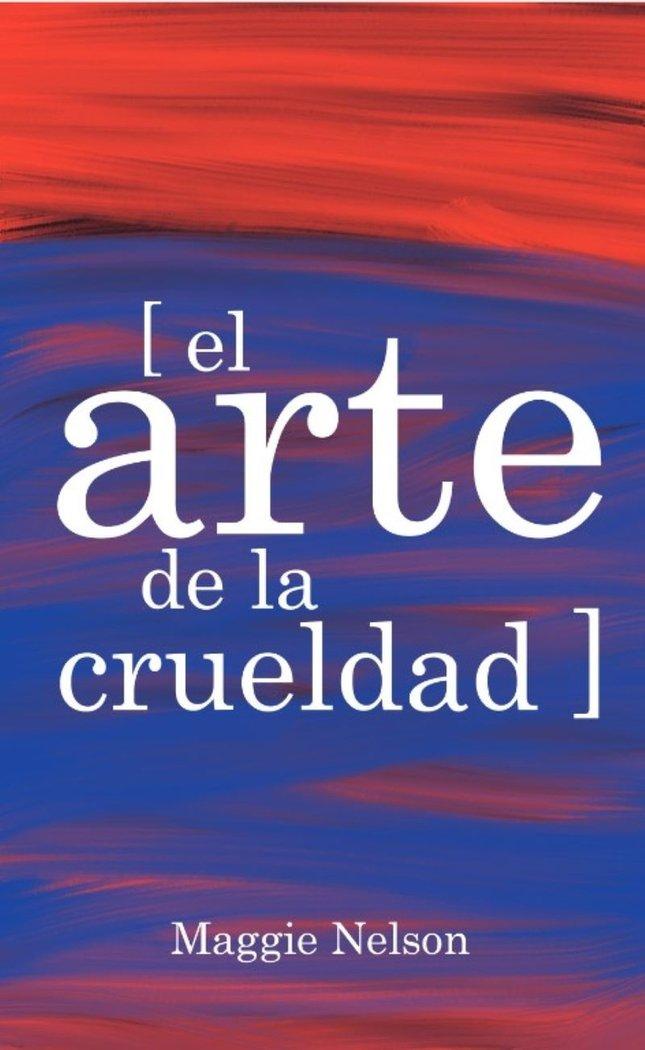 Arte de la crueldad,el