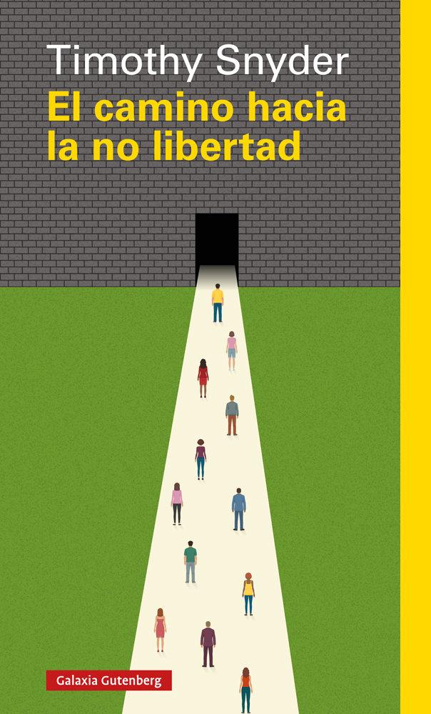 Camino hacia la no libertad,el