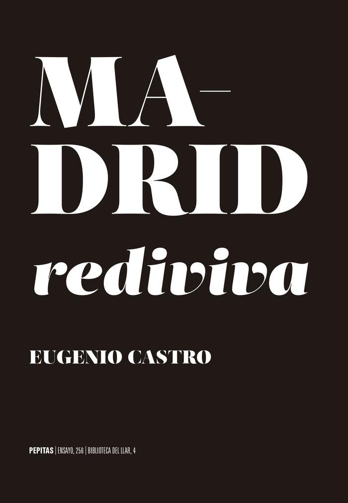 Madrid rediviva deseo de ciudad