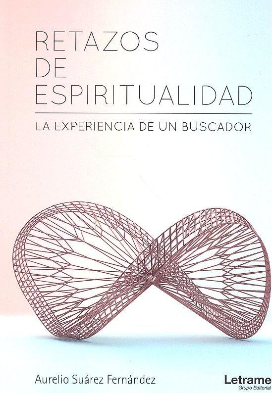 Retazos de espiritualidad la experiencia de un buscador