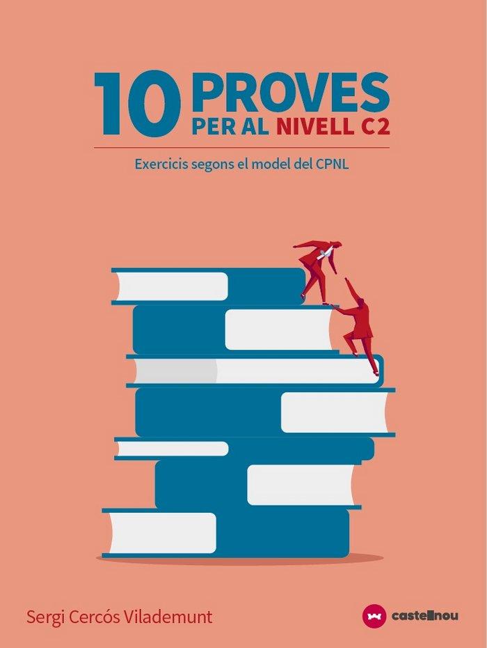 10 proves per al nivell c2 (tipus les proves del cpnl)