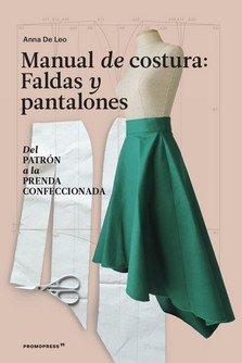 Manual de costura faldas y pantalones del patron a la pr