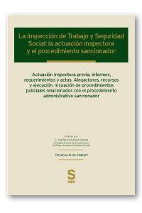 Inspeccion de trabajo y seguridad social: la actuacion inspe