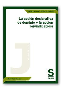 Accion declarativa de dominio y la accion reivindicatoria,la