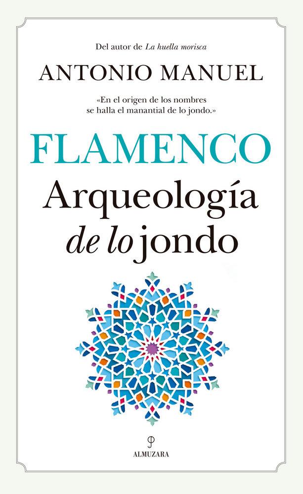 Flamenco arqueologia de lo jondo