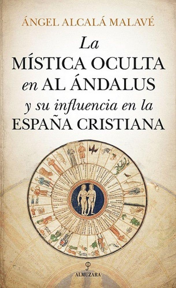 Mistica oculta en al andalus y su influencia en la españa c