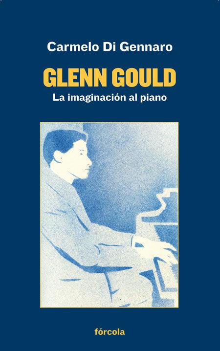 Glenn gould la imaginacion al piano