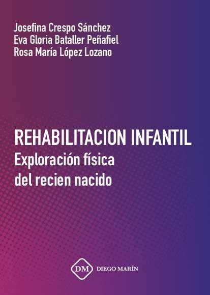 Rehabilitacion infantil exploracion fisica del recien nacido