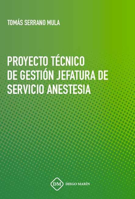 Proyecto tecnico de gestion jefatura de servicio anestesia