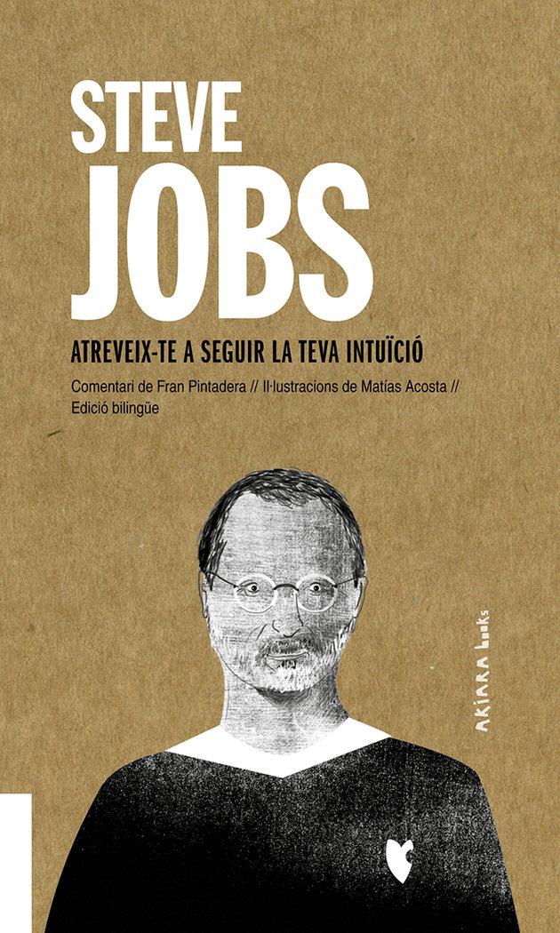 Steve jobs atreveix te a seguir la teva intuicio catalan