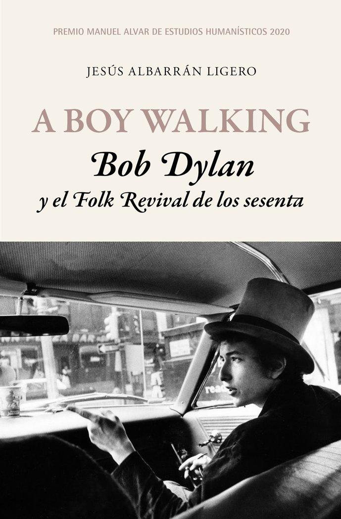 A boy walking bob dylan y el folk revival de los sesenta