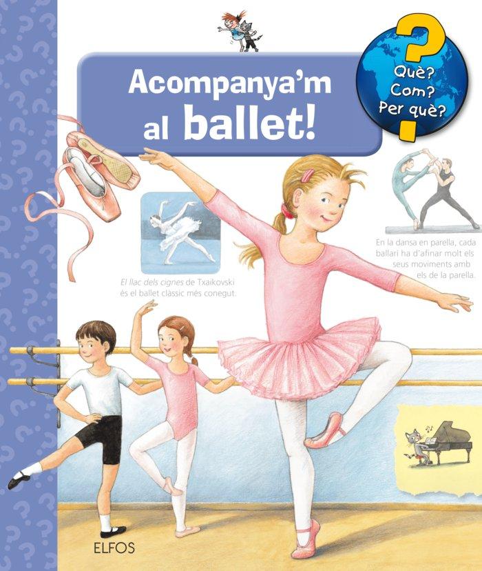 Que?... acompanya'm al ballet