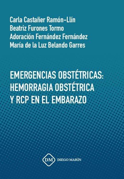 Emergencias obstetricas: hemorragia obstetrica y rcp en el e