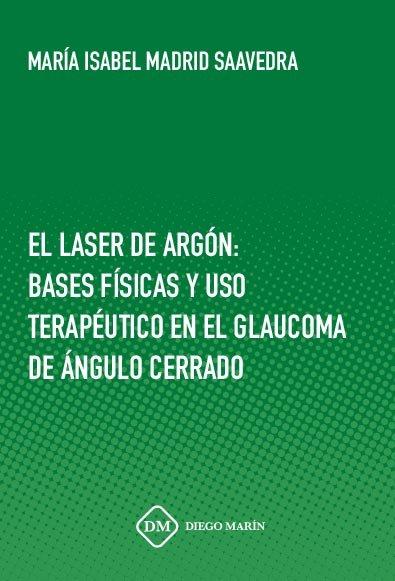 Laser de argon: bases fisicas y uso terapeutico en el glauco