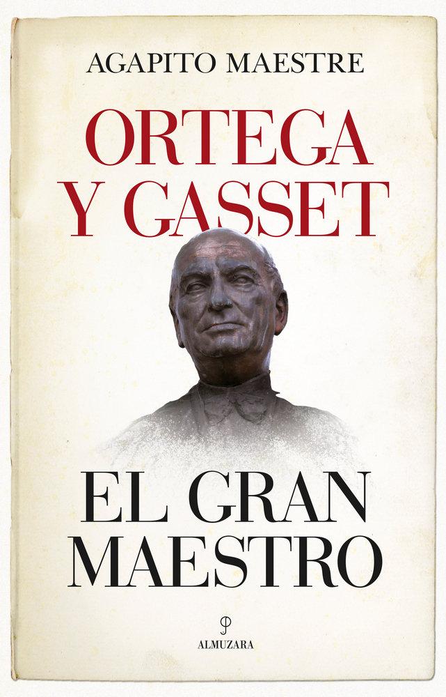 Ortega y gasset el gran maestro