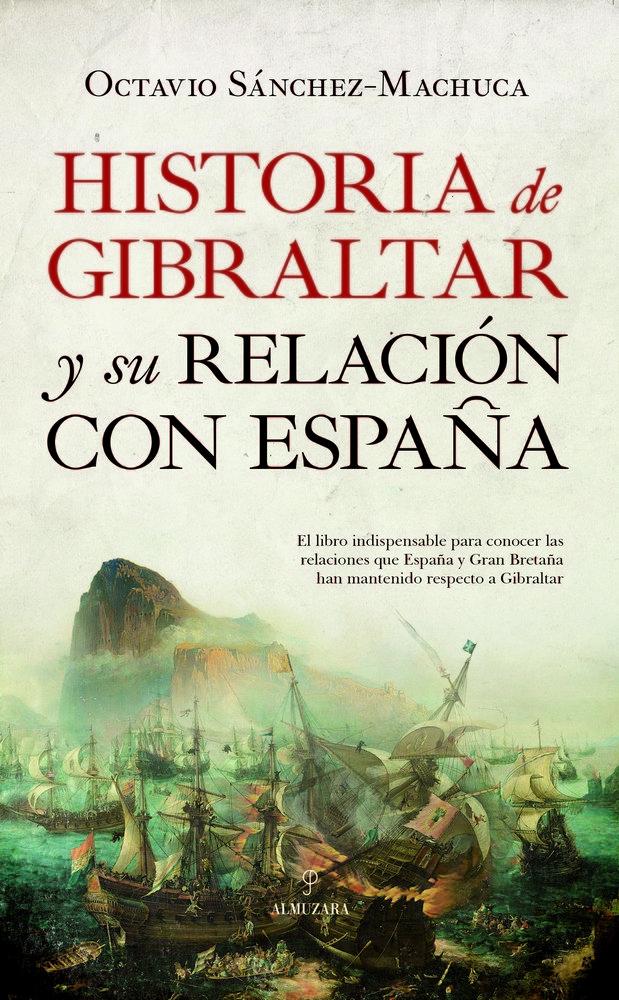 Historia de gibraltar y su relacion con españa