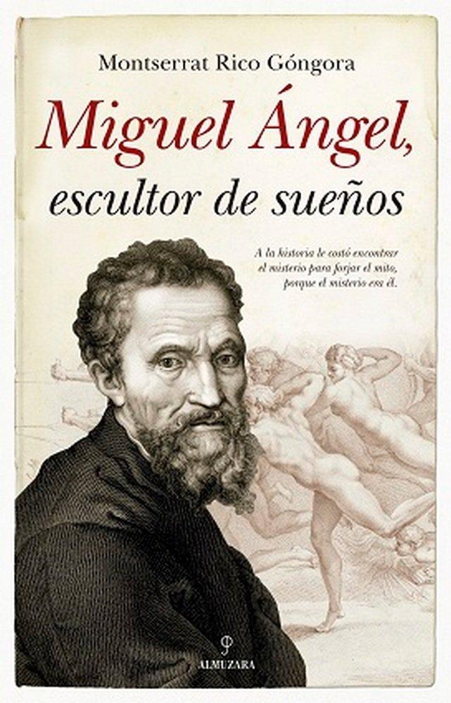 Miguel angel escultor de sueños