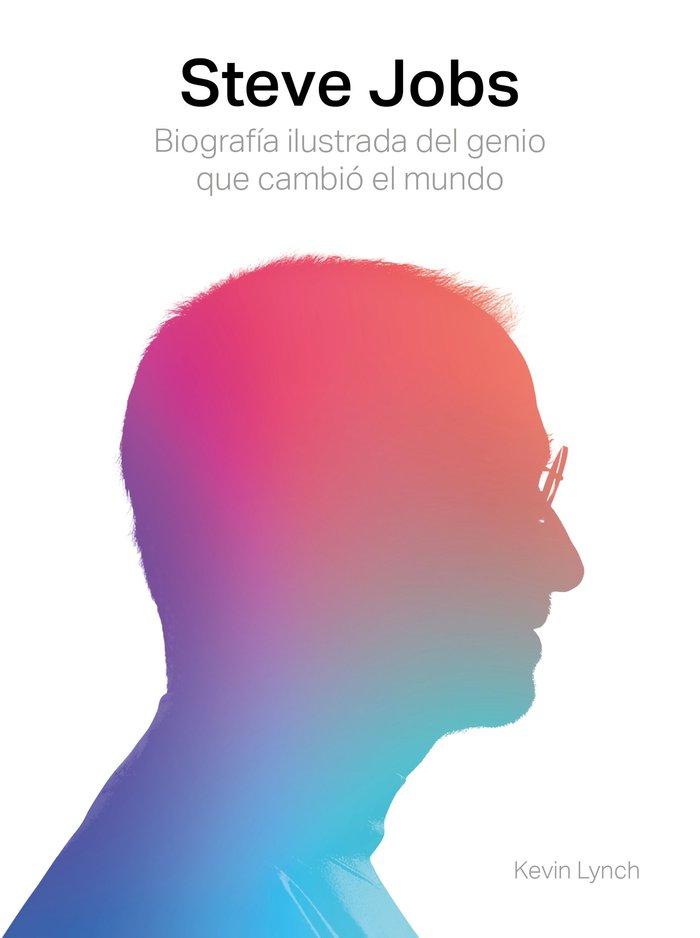 Steve jobs biografia ilustrada del genio que cambio el mun