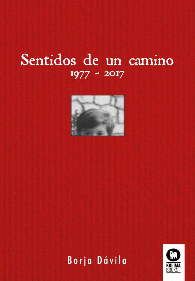 Sentidos de un camino 1977-2017