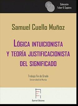 Logica intuicionista y teoria justificacionista del signific