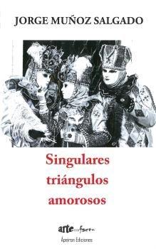 Singulares triangulos amorosos