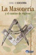 La masoneria y el camino de regreso