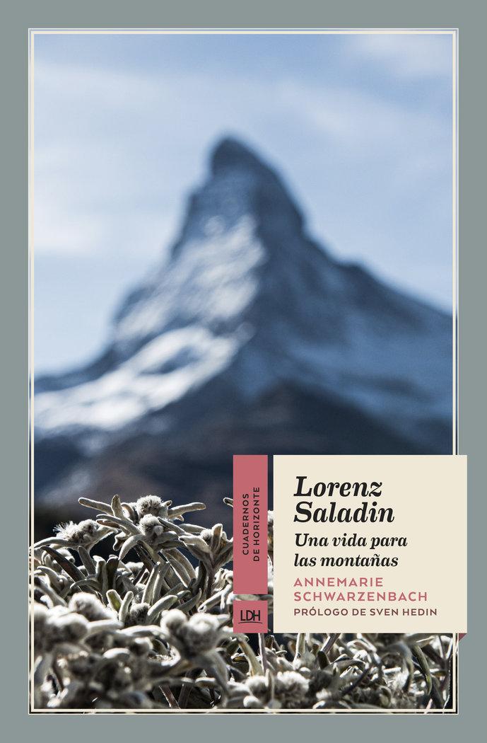 Lorenz saladin una vida para las montañas