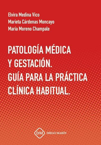 Patologia medica y gestacion. guia para la practica clinica