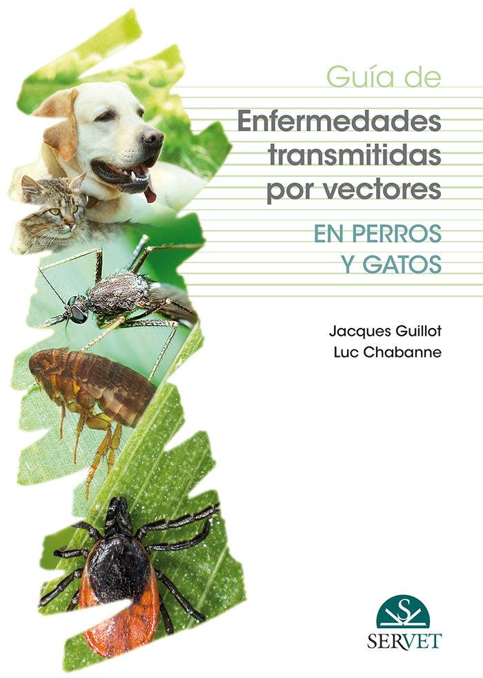 Guia de enfermedades transmitidas por vectores en perros y g