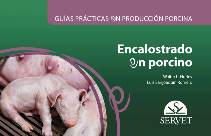 Guias practicas en produccion porcina. encalostrado en porci