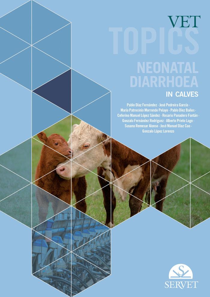 Vet topics neonatal diarrhoea in calves
