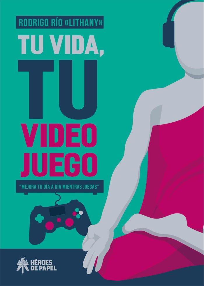 Tu vida tu video juego