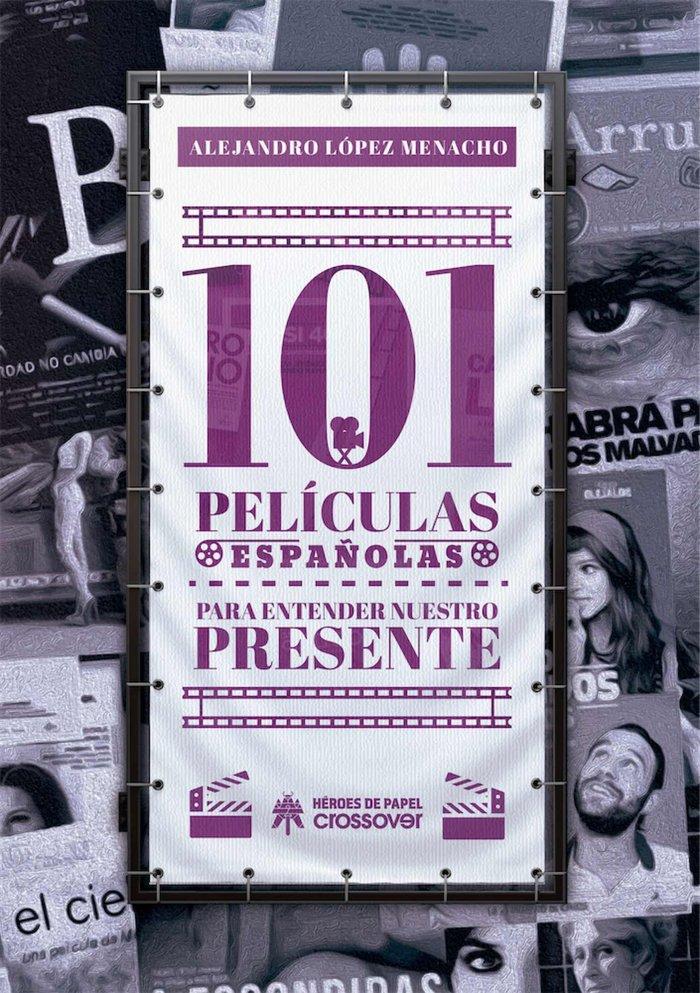 101 peliculas españolas para entender nuestro presente