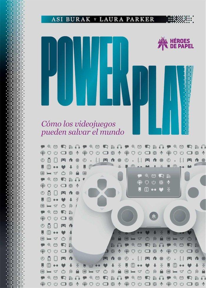 Power play como los videojuegos pueden salvar el mundo