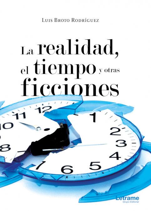 Realidad el tiempo y otras ficciones,la